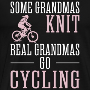 Cycling - Some Grandmas Knit Real Grandmas Go Cy - Men's Premium T-Shirt