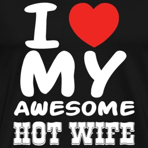 Wife - I love my awesome hot wife - Men's Premium T-Shirt