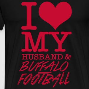 Buffalo - I Love My Husband & Buffalo Football - Men's Premium T-Shirt