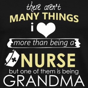 Nurse there aren t many things more than being - Men's Premium T-Shirt