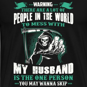 Husband - People In The World To Mess With My Hu - Men's Premium T-Shirt