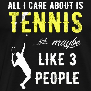 Tennis - All I Care About is Tennis - Men's Premium T-Shirt