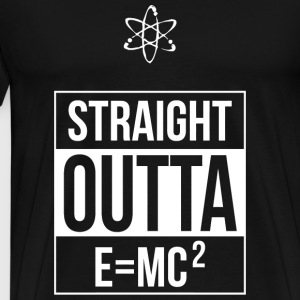 E mc squared - Straight Outta E=MC (Squared) - Men's Premium T-Shirt