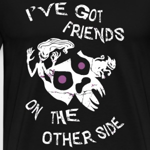 Friends on the other side - I've got friends on - Men's Premium T-Shirt