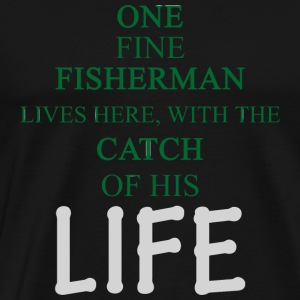 FISHERMAN - ONE FINE FISHERMAN LIVES HERE, WITH - Men's Premium T-Shirt