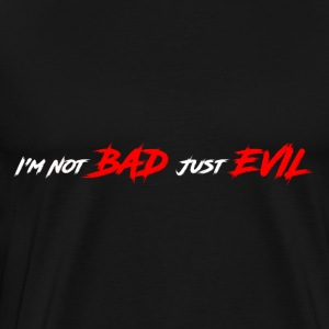 Just Evil - Men's Premium T-Shirt
