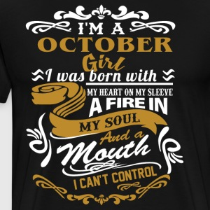 I'm a october girl I was born with my heart - Men's Premium T-Shirt