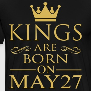 Kings are born on May 27 - Men's Premium T-Shirt