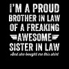 I'm a proud brother in law of a freaking awesome s - Men's Premium T-Shirt