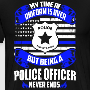 Being A Police Officer Never End - Men's Premium T-Shirt