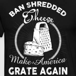 Make America Grate Again T-Shirt - Men's Premium T-Shirt