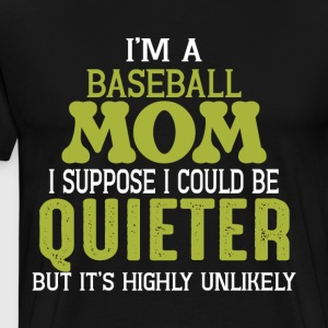 I'm A Baseball Mom T Shirt - Men's Premium T-Shirt