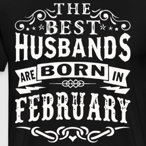 The best husbands are born in February - Men's Premium T-Shirt