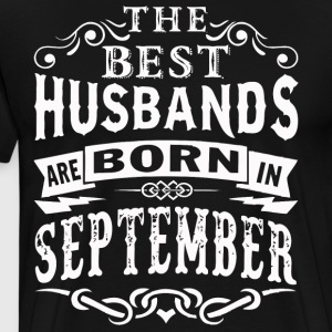 The best Husbands are born in September - Men's Premium T-Shirt