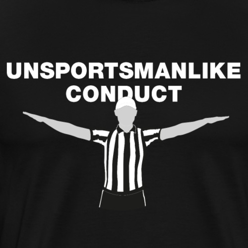 Unsportsmanlike Conduct - Men's Premium T-Shirt