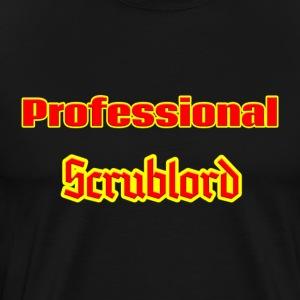 Professional Scrublord - Men's Premium T-Shirt