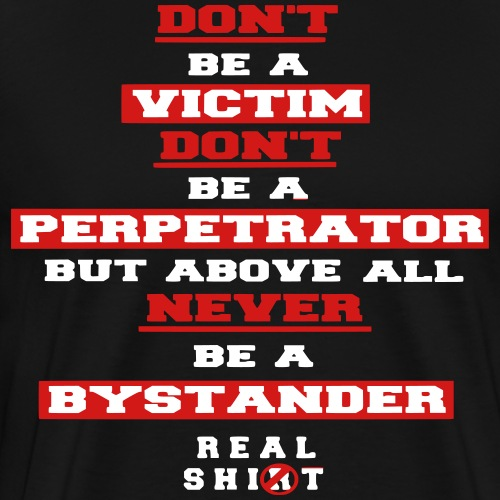 Never Be a Bystander - Men's Premium T-Shirt