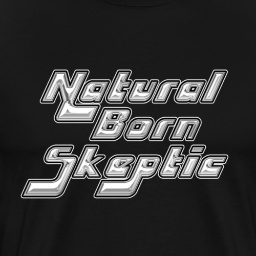 Natural Born Skeptic - Men's Premium T-Shirt