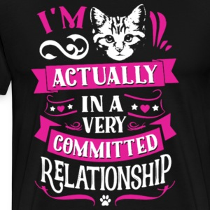 In A Very Committed Relationship With Cat T Shirt - Men's Premium T-Shirt
