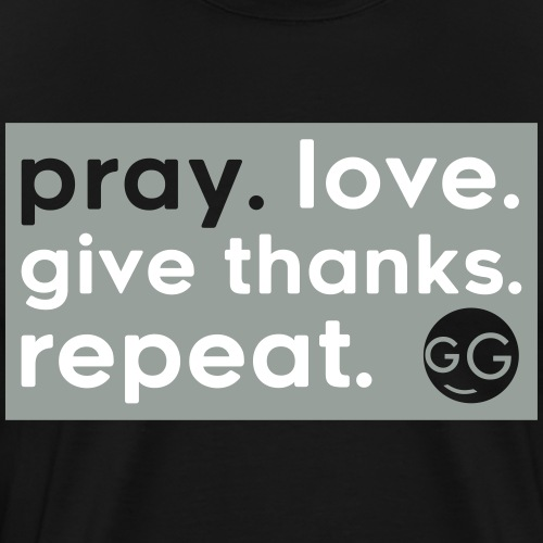 Pray, Love... - Men's Premium T-Shirt