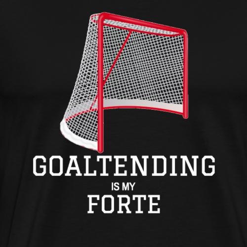 Goaltending Is My Forte Alternate - Men's Premium T-Shirt