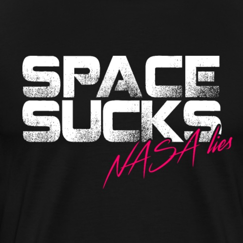 Vacuum Joke, Space Sucks - Flat Earth - Men's Premium T-Shirt