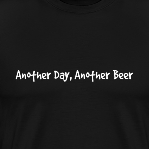 Another Day, Another Beer (White) - Men's Premium T-Shirt