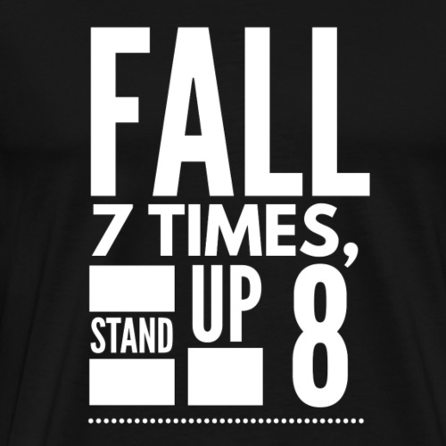 Fall - Stand Back Up - Men's Premium T-Shirt