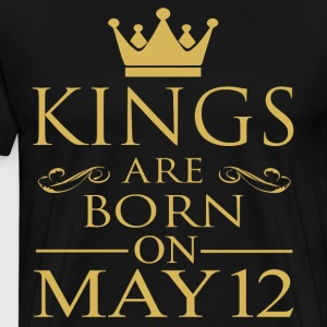 Kings are born on May 12 - Men's Premium T-Shirt