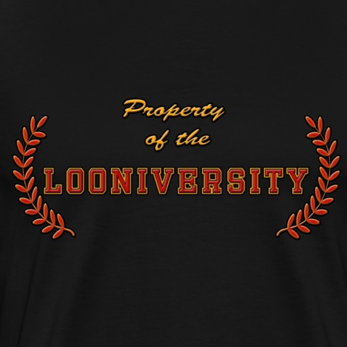 Property of the Looniversity - Men's Premium T-Shirt