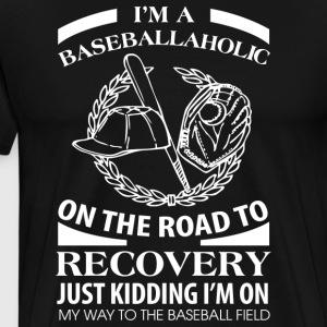 I'm A Baseballaholic On The Road To Discovery - Men's Premium T-Shirt