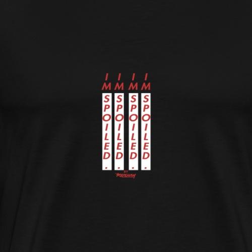 Im Spoiled. - Men's Premium T-Shirt