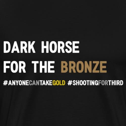 Dark Horse for the Bronze - Men's Premium T-Shirt
