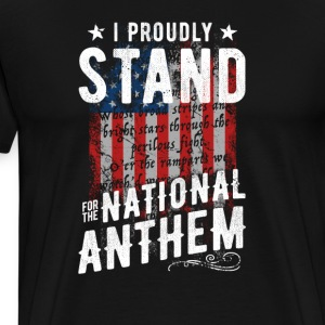 Stand For The National Anthem - Men's Premium T-Shirt