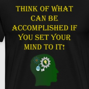 Think Of What Can Be Accomplished - Men's Premium T-Shirt