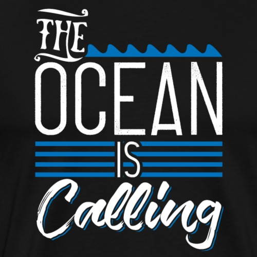 The Ocean is Calling - Men's Premium T-Shirt