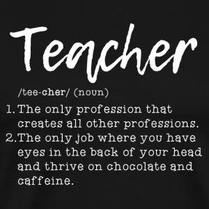 Teacher Definition - Men's Premium T-Shirt