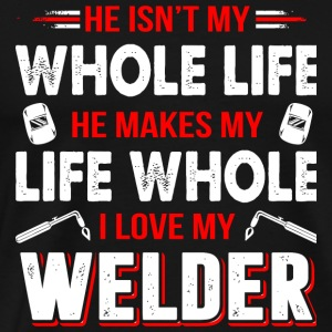 Welder - I Love My Welder T Shirt - Men's Premium T-Shirt
