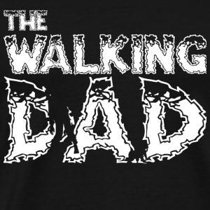 Walking Dad - The Walking Dad T Shirt - Men's Premium T-Shirt