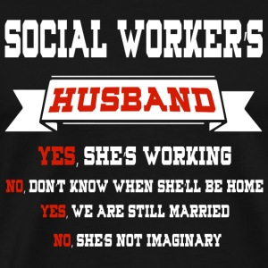 Social Worker - Social Workers Husband T Shirt - Men's Premium T-Shirt