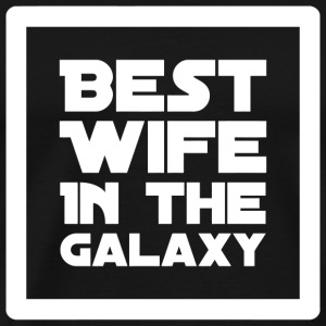Wife - Best Wife in the Galaxy - Men's Premium T-Shirt