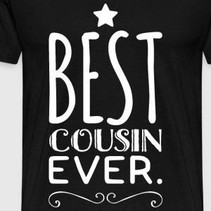Cousin - Best Cousin Ever - Men's Premium T-Shirt