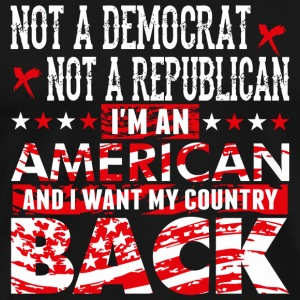 American - Not A Democrat Not A Republican I'm A - Men's Premium T-Shirt