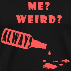 Wine - Me Weird Always - Men's Premium T-Shirt