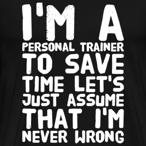 Trainer - I'm a personal trainer to save time le - Men's Premium T-Shirt