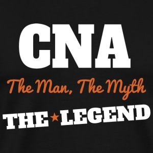 CNA - CNA The Man The Myth The Legend - Men's Premium T-Shirt