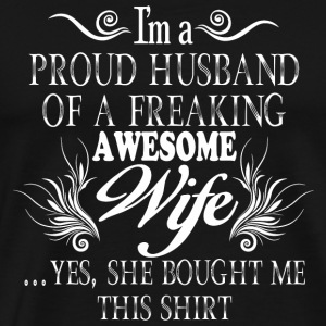 Wife - I'm A Proud Husband T Shirt - Men's Premium T-Shirt