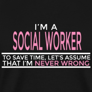 SOCIAL WORKER - I'M A SOCIAL WORKER TO SAVE TIME - Men's Premium T-Shirt