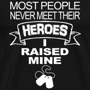 Hero - most people never meet their heroes i rai - Men's Premium T-Shirt