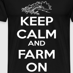 Farm - Keep Calm And Farm On T Shirt - Men's Premium T-Shirt